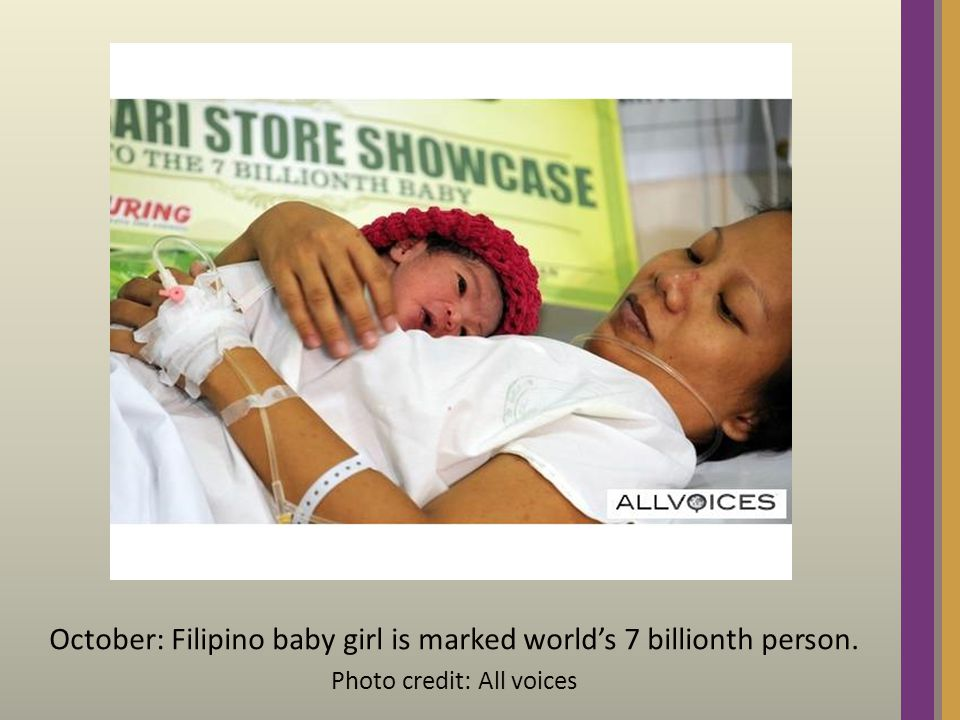 October: Filipino baby girl is marked world's 7 billionth person. Photo credit: All voices
