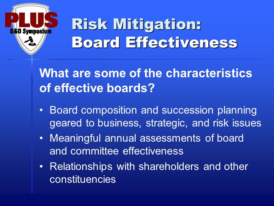 Risk Mitigation: Board Effectiveness What are some of the characteristics of effective boards.