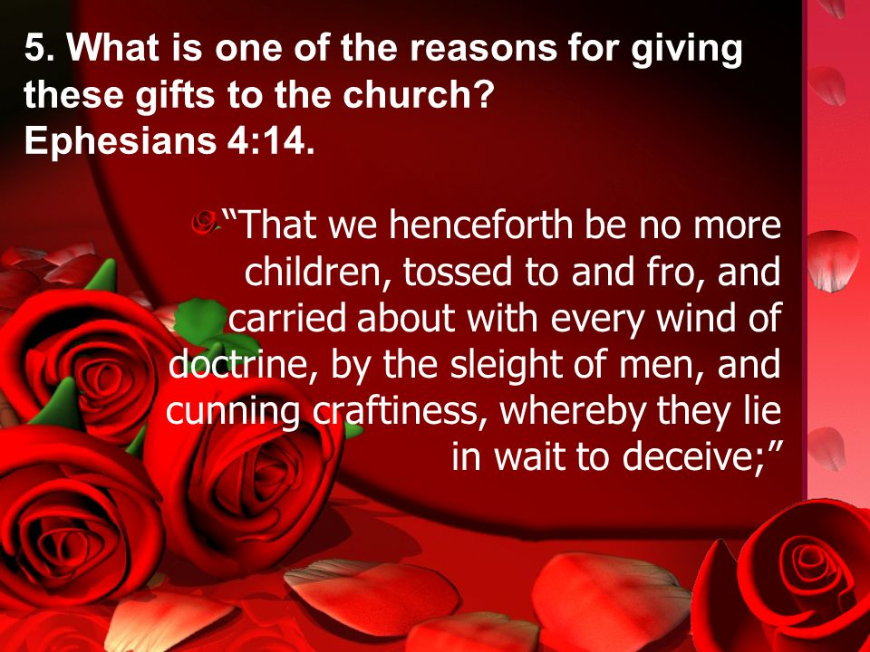 5. What is one of the reasons for giving these gifts to the church.