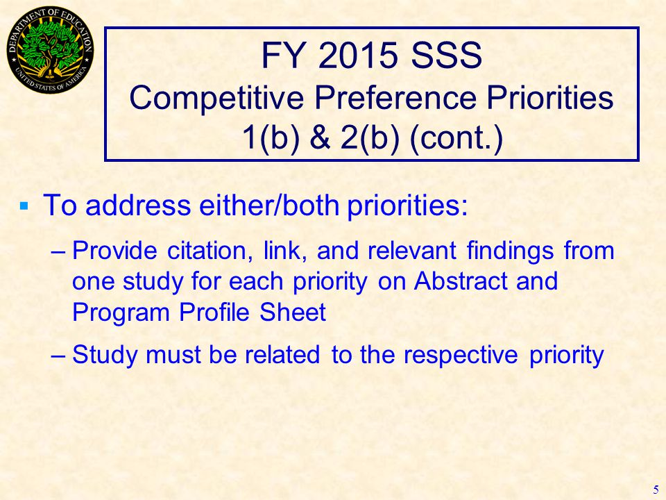 FY 2015 SSS Competitive Preference Priorities 1(b) & 2(b) (cont.)  To address either/both priorities: –Provide citation, link, and relevant findings
