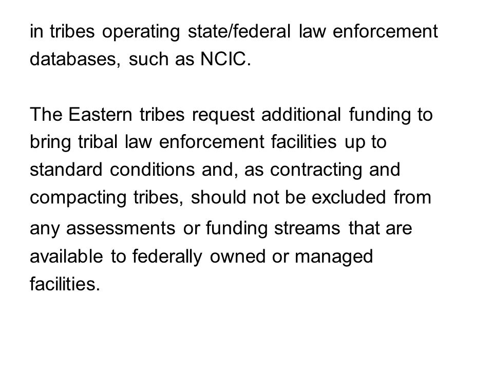 in tribes operating state/federal law enforcement databases, such as NCIC.