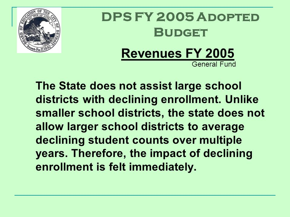 The State does not assist large school districts with declining enrollment.