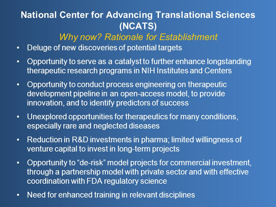 National Center for Advancing Translational Sciences (NCATS) Why now.