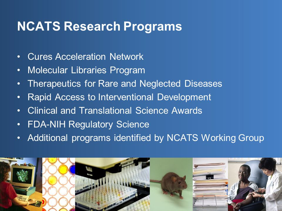 NCATS Research Programs Cures Acceleration Network Molecular Libraries Program Therapeutics for Rare and Neglected Diseases Rapid Access to Interventi