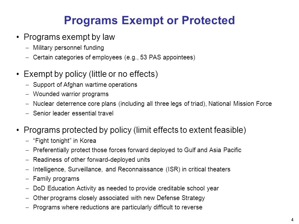 4 Programs exempt by law  Military personnel funding  Certain categories of employees (e.g., 53 PAS appointees) Exempt by policy (little or no effec