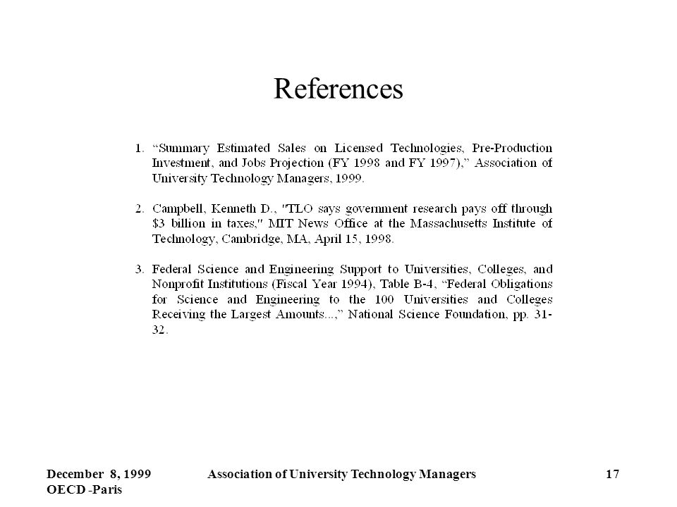 December 8, 1999 OECD -Paris Association of University Technology Managers17 References