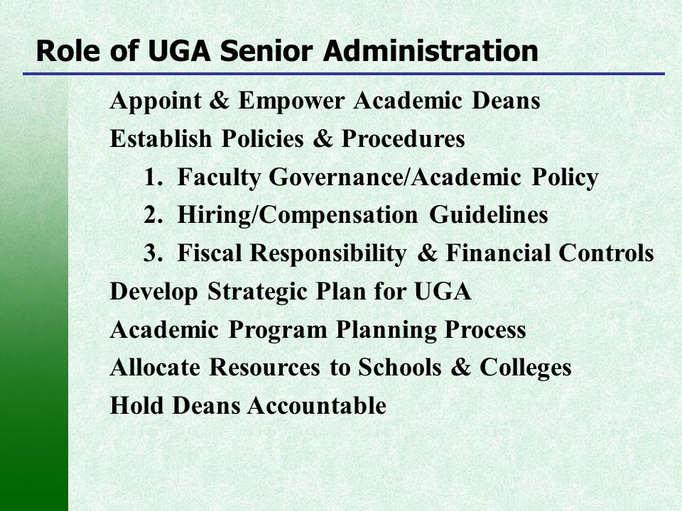 Appoint & Empower Academic Deans Establish Policies & Procedures 1. Faculty Governance/Academic Policy 2. Hiring/Compensation Guidelines 3. Fiscal Res