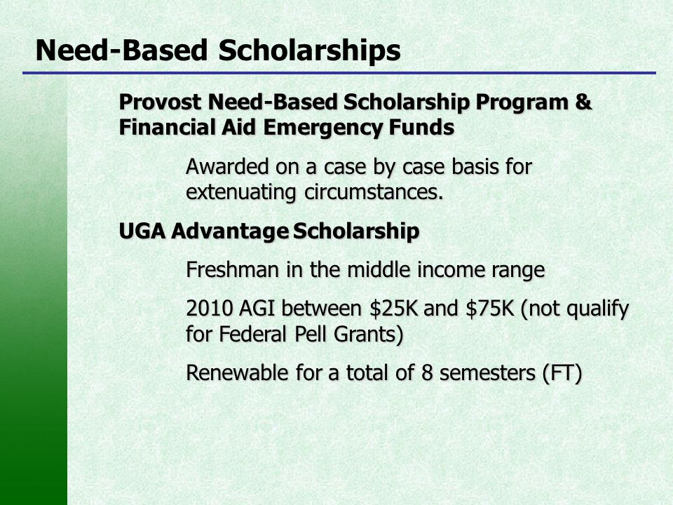 Need-Based Scholarships Provost Need-Based Scholarship Program & Financial Aid Emergency Funds Awarded on a case by case basis for extenuating circums