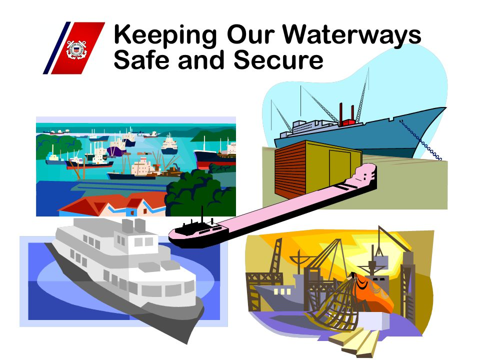 Keeping Our Waterways Safe and Secure