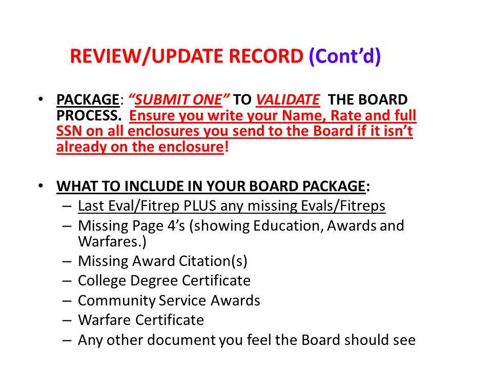 REVIEW/UPDATE RECORD (Cont'd) PACKAGE: SUBMIT ONE TO VALIDATE THE BOARD PROCESS.