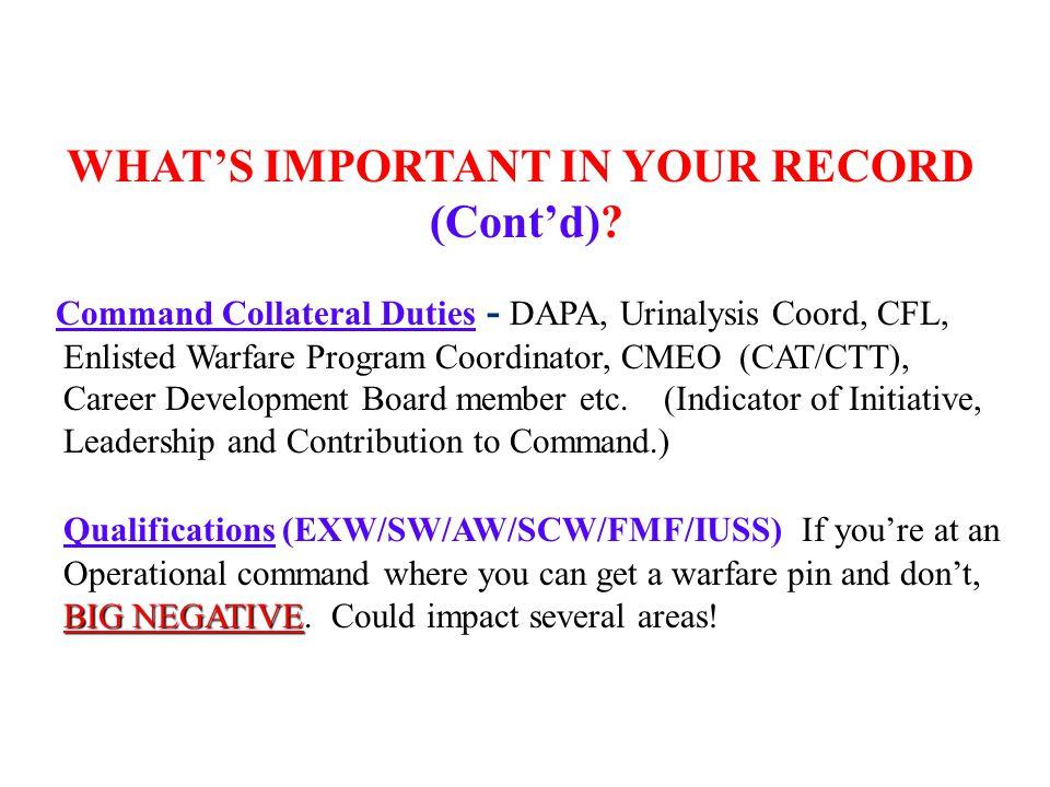Command Collateral Duties - DAPA, Urinalysis Coord, CFL, Enlisted Warfare Program Coordinator, CMEO (CAT/CTT), Career Development Board member etc.