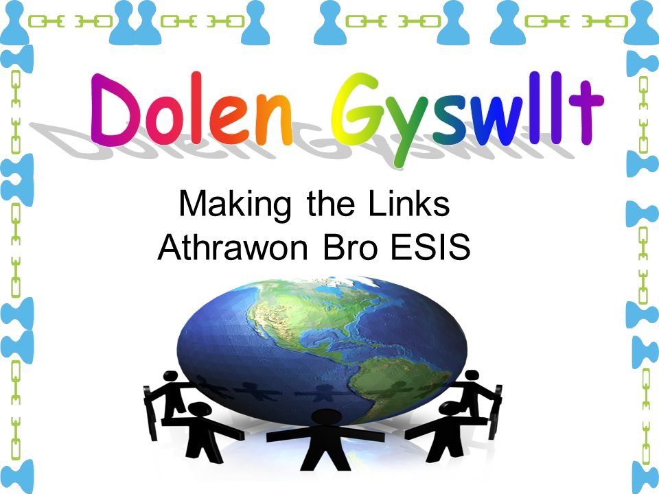Making the Links Athrawon Bro ESIS