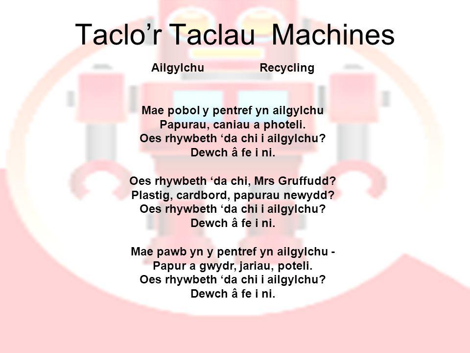 Taclo'r Taclau Machines Ailgylchu Recycling Mae pobol y pentref yn ailgylchu Papurau, caniau a photeli.