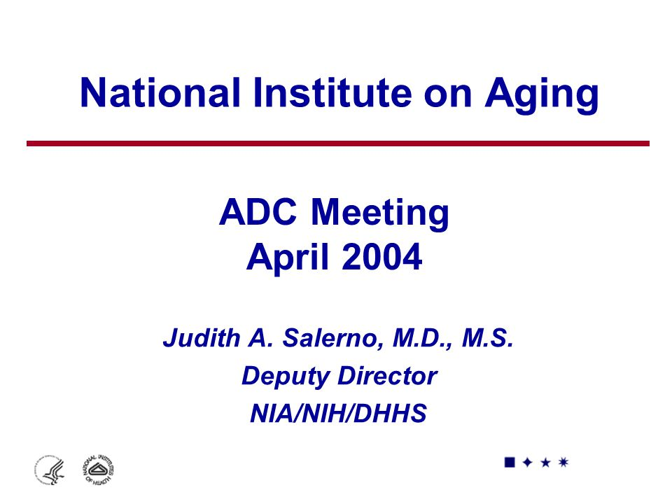 National Institute on Aging Judith A. Salerno, M.D., M.S.
