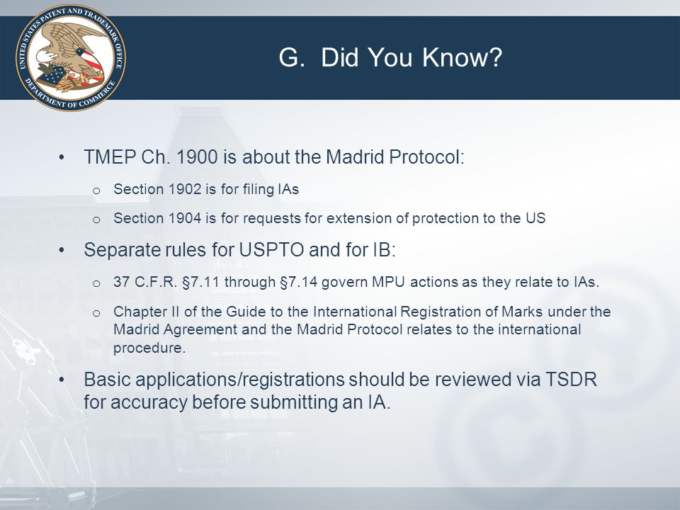 TMEP Ch. 1900 is about the Madrid Protocol: o Section 1902 is for filing IAs o Section 1904 is for requests for extension of protection to the US Sepa