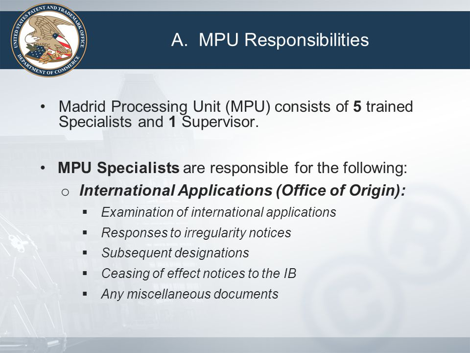 Madrid Processing Unit (MPU) consists of 5 trained Specialists and 1 Supervisor.