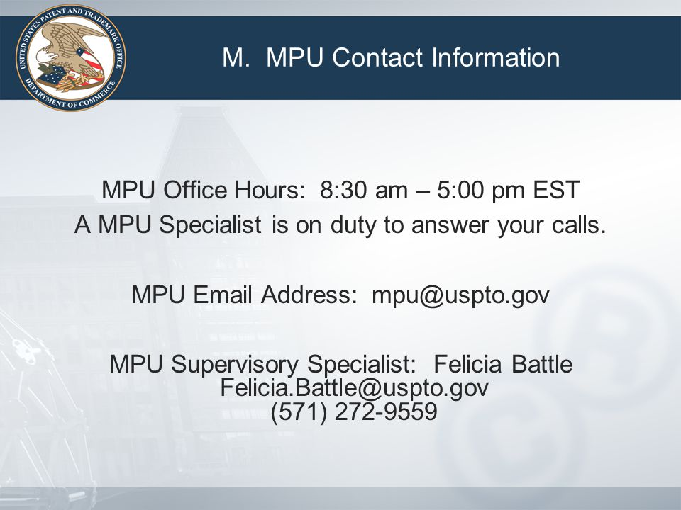 MPU Office Hours: 8:30 am – 5:00 pm EST A MPU Specialist is on duty to answer your calls.