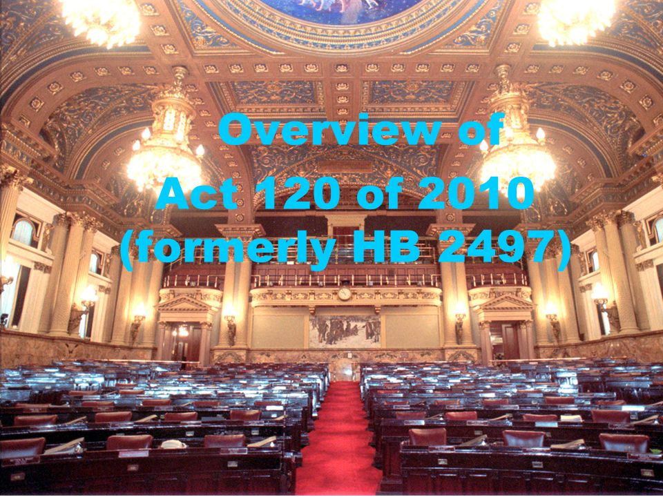 Overview of Act 120 of 2010 (formerly HB 2497)
