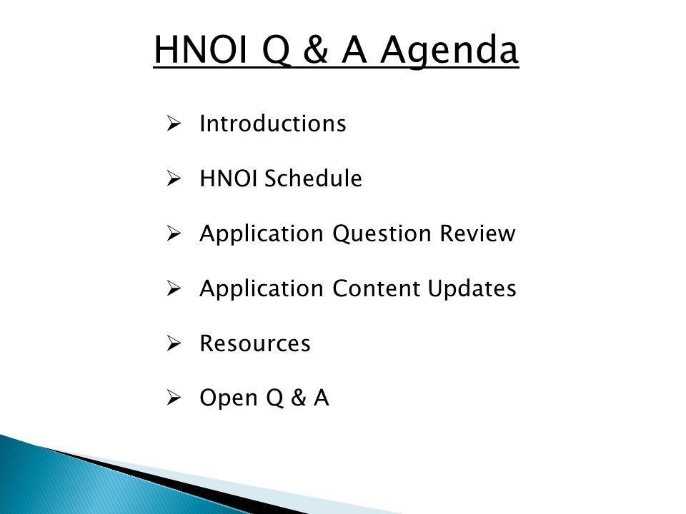FY 2015 HNOI Schedule Application Open: June 2, 2014 Application Close: June 20, 2014 @ midnight Application Review Period: June 21, 2014-July 21, 2014 ** No extensions planned for FY15