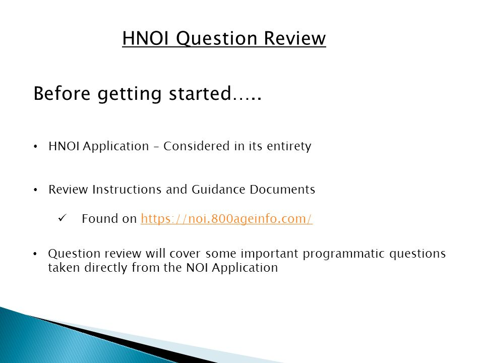 HNOI Question Review Question review will cover some important programmatic questions taken directly from the NOI Application Before getting started…..