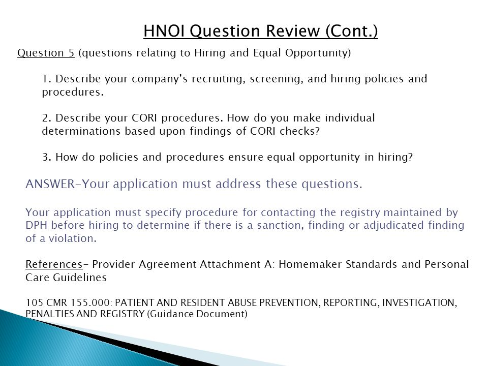 HNOI Question Review (Cont.) Question 6 Describe your training program for homemakers/personal care homemakers.