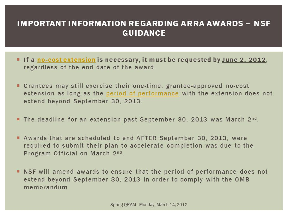  If a no-cost extension is necessary, it must be requested by June 2, 2012, regardless of the end date of the award.