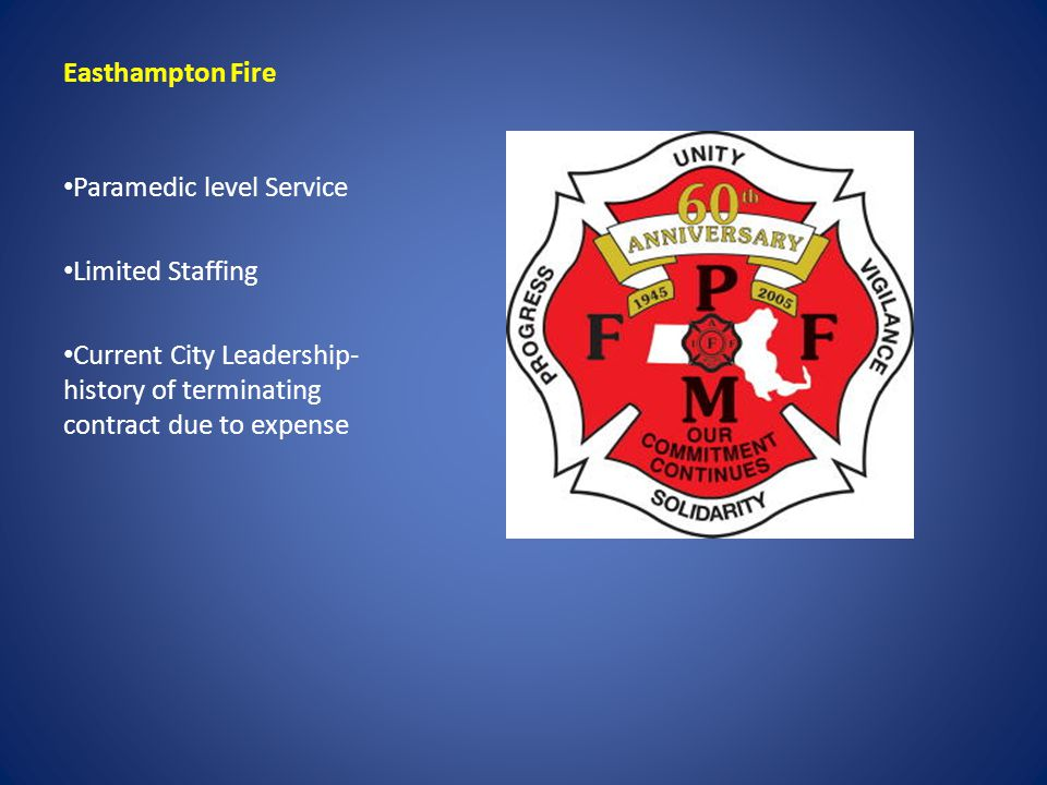 Easthampton Fire Paramedic level Service Limited Staffing Current City Leadership- history of terminating contract due to expense