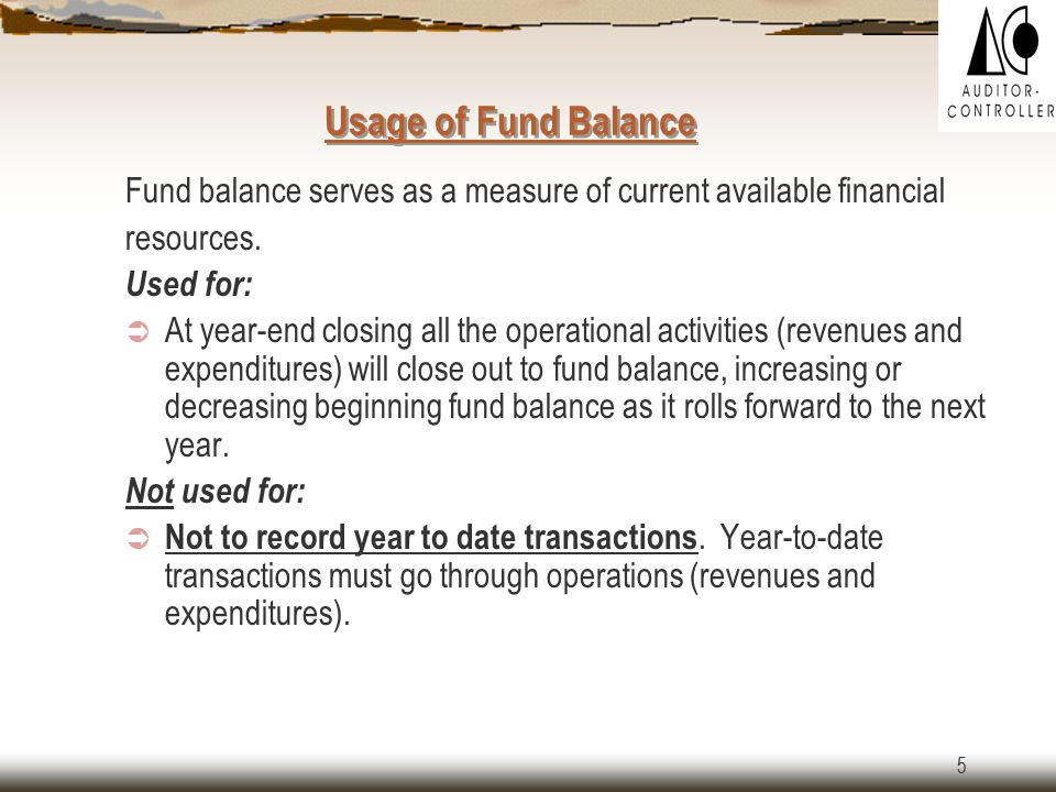 4 (Continued)… Components of Fund Balance (Continued)…  Unreserved Fund Balance - is divided into Designated and Undesignated fund balance.