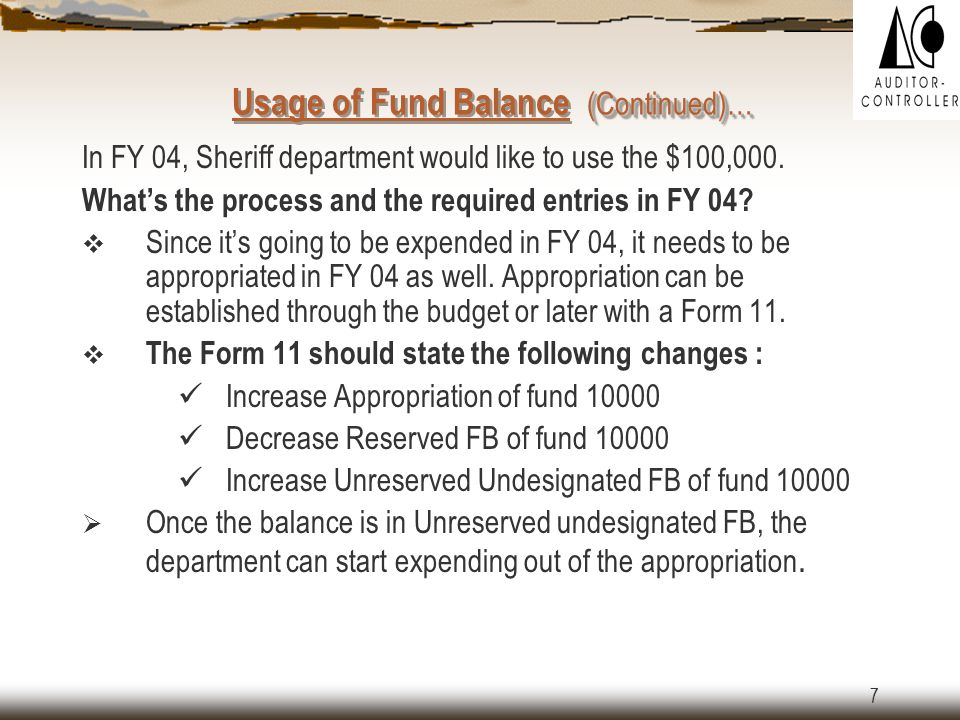 7 (Continued)… Usage of Fund Balance (Continued)… In FY 04, Sheriff department would like to use the $100,000.