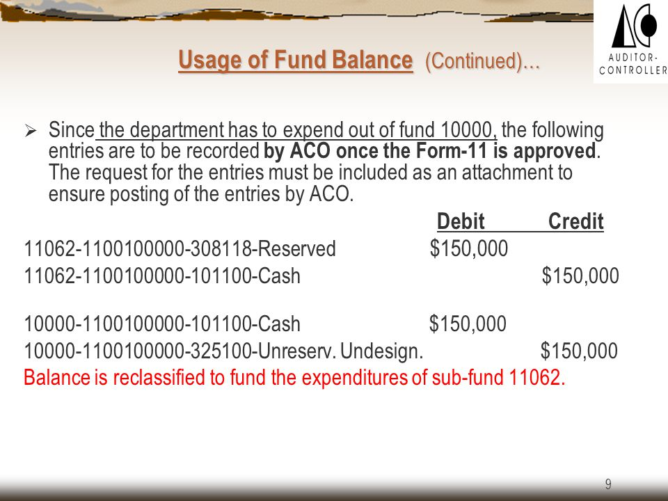 9  Since the department has to expend out of fund 10000, the following entries are to be recorded by ACO once the Form-11 is approved.