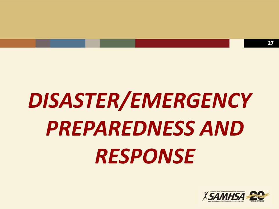27 DISASTER/EMERGENCY PREPAREDNESS AND RESPONSE