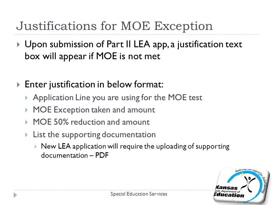 Justifications for MOE Exception Special Education Services  Upon submission of Part II LEA app, a justification text box will appear if MOE is not m