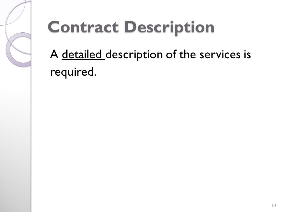 Contract Description A detailed description of the services is required. 10