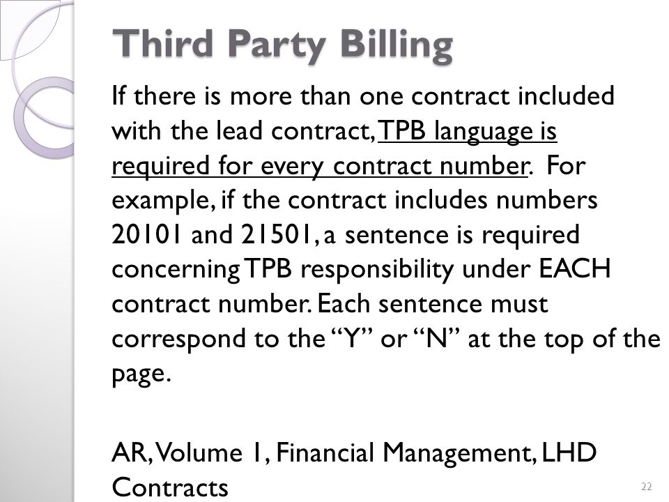 Third Party Billing If there is more than one contract included with the lead contract, TPB language is required for every contract number.
