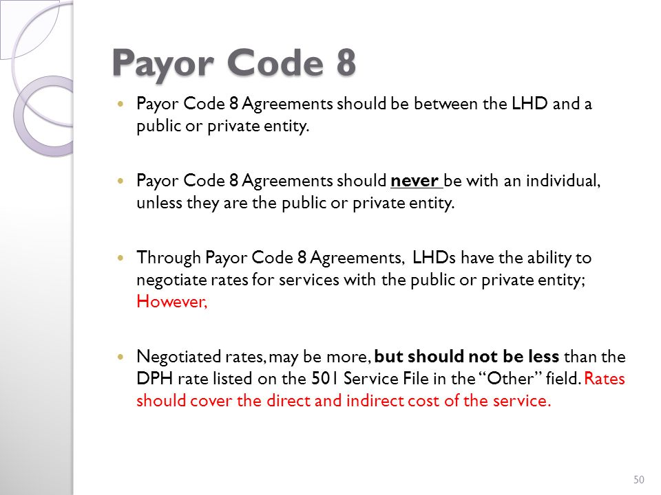 Payor Code 8 Payor Code 8 Agreements should be between the LHD and a public or private entity.