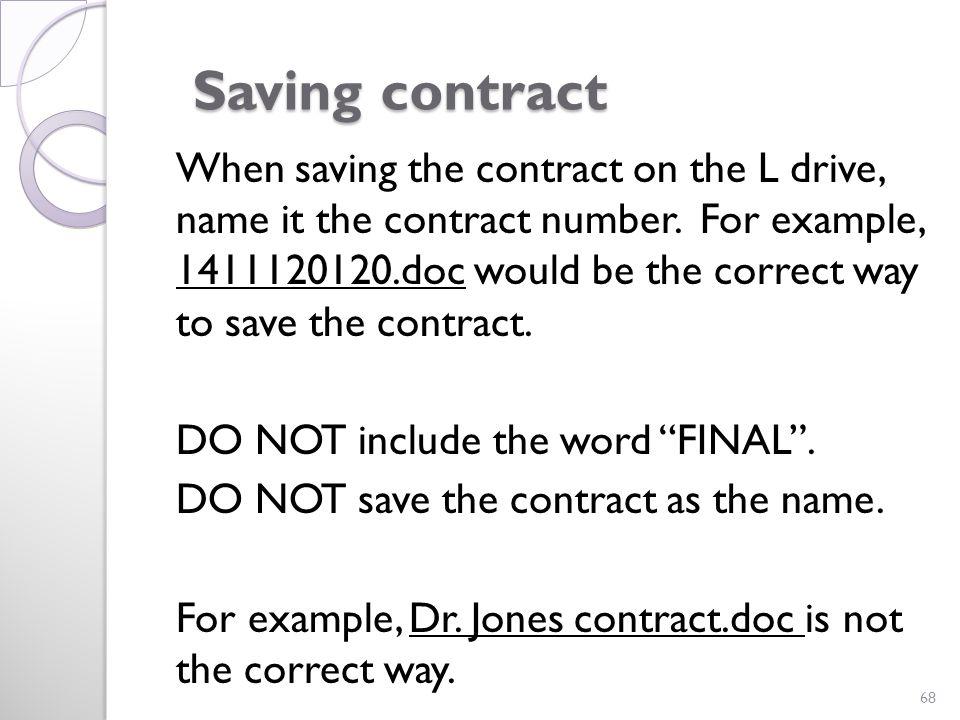 Saving contract Saving contract When saving the contract on the L drive, name it the contract number.
