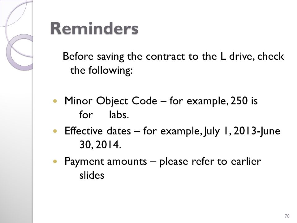 Reminders Before saving the contract to the L drive, check the following: Minor Object Code – for example, 250 is for labs.