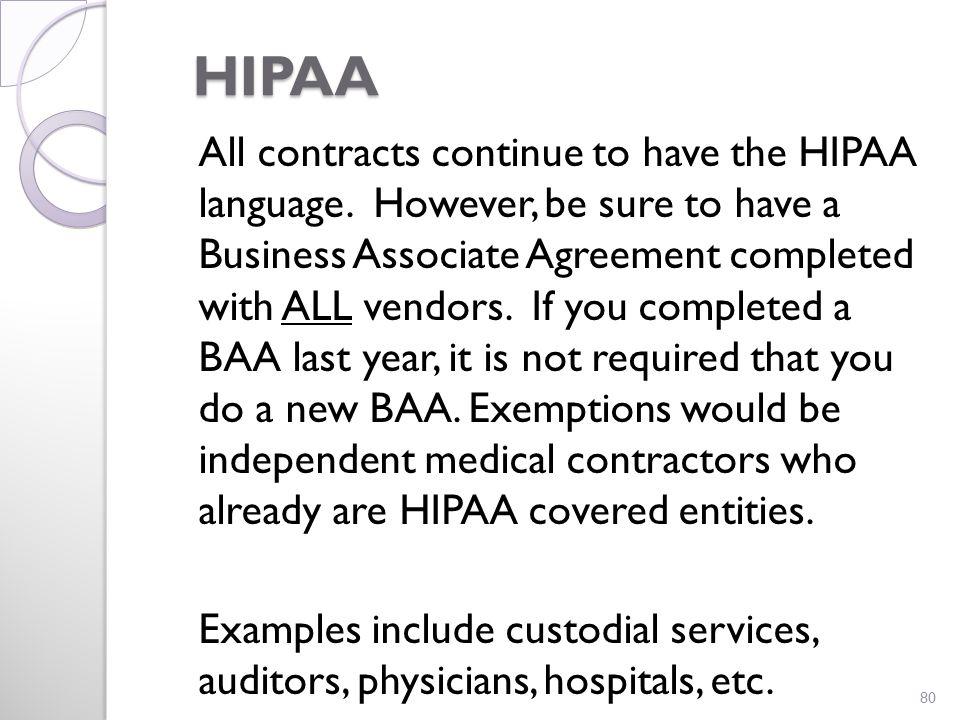 HIPAA HIPAA All contracts continue to have the HIPAA language.