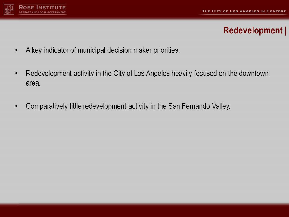 Redevelopment | A key indicator of municipal decision maker priorities.