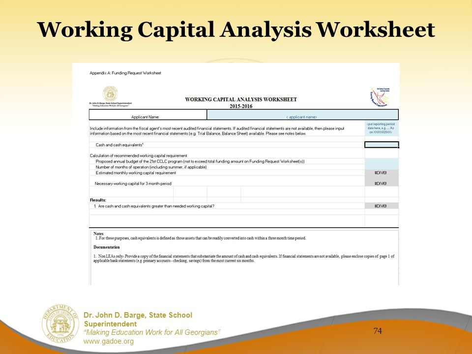"Dr. John D. Barge, State School Superintendent ""Making Education Work for All Georgians"" www.gadoe.org 74 Working Capital Analysis Worksheet"