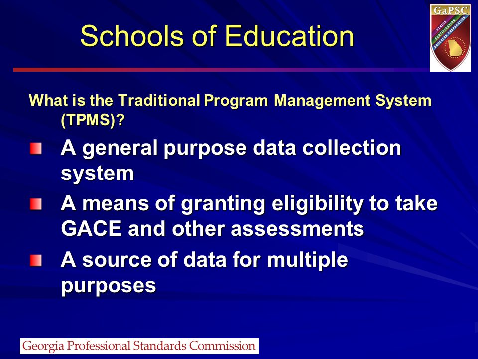 What is the Traditional Program Management System (TPMS)? A general purpose data collection system A means of granting eligibility to take GACE and ot