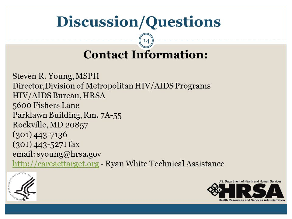 Discussion/Questions Contact Information: Steven R.