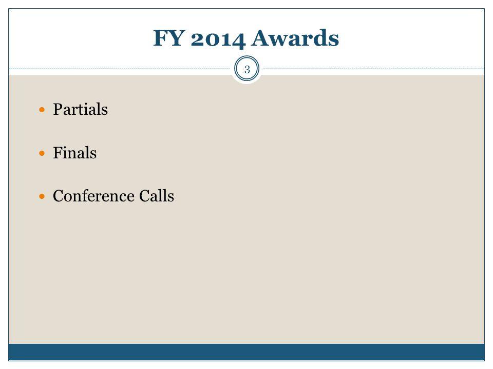 FY 2014 Awards Partials Finals Conference Calls 3