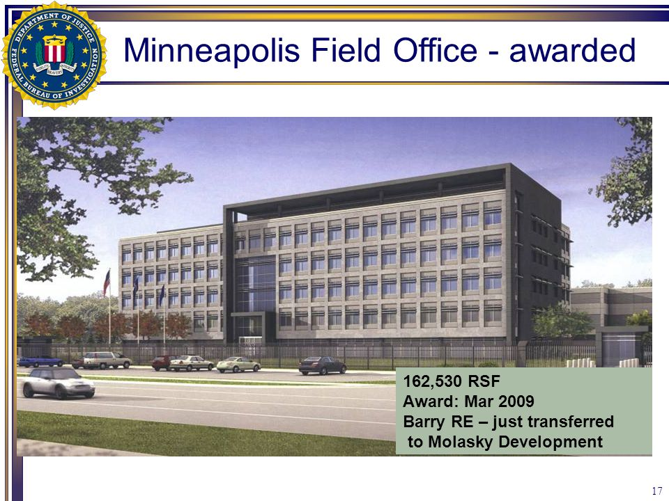 17 162,530 RSF Award: Mar 2009 Barry RE – just transferred to Molasky Development Minneapolis Field Office - awarded