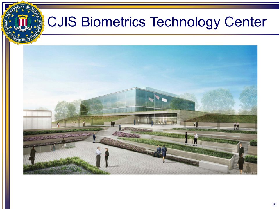 29 CJIS Biometrics Technology Center