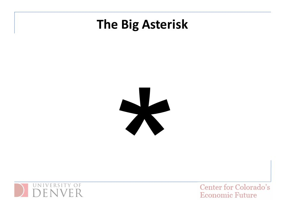 The Big Asterisk *