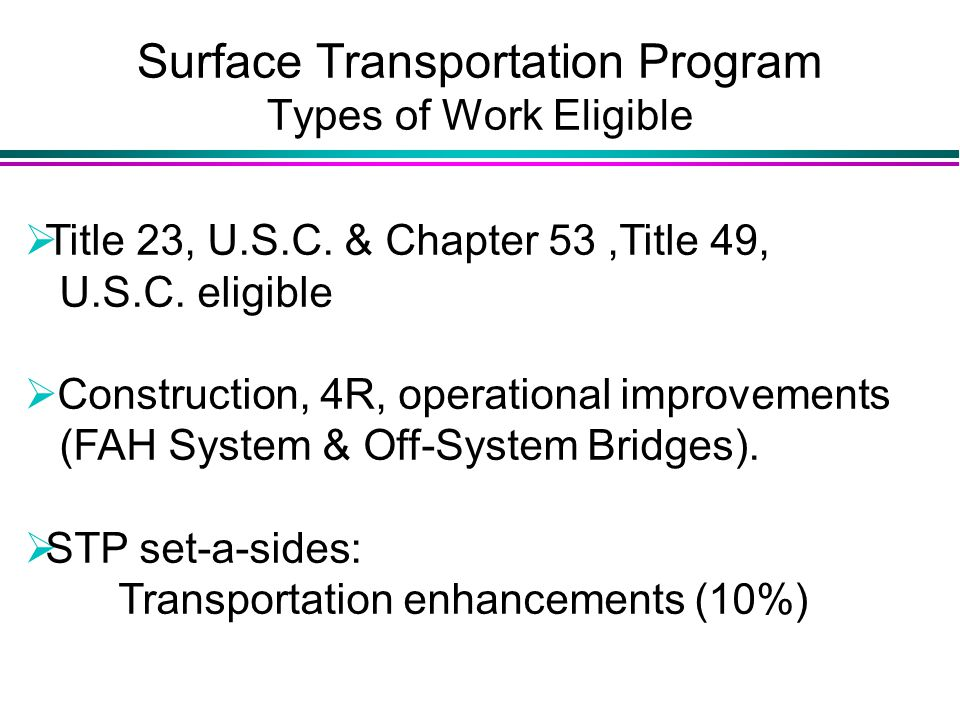Surface Transportation Program Types of Work Eligible  Title 23, U.S.C.