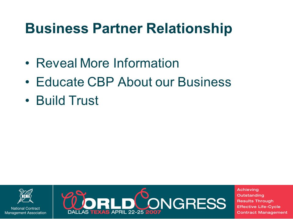 37 Business Partner Relationship Reveal More Information Educate CBP About our Business Build Trust