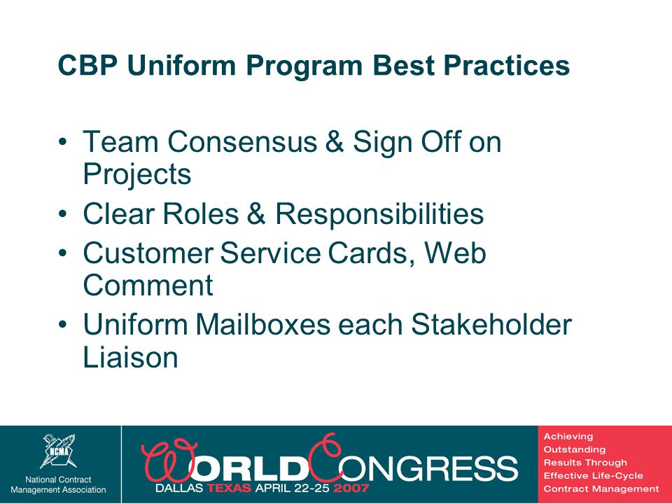 45 CBP Uniform Program Best Practices Team Consensus & Sign Off on Projects Clear Roles & Responsibilities Customer Service Cards, Web Comment Uniform Mailboxes each Stakeholder Liaison