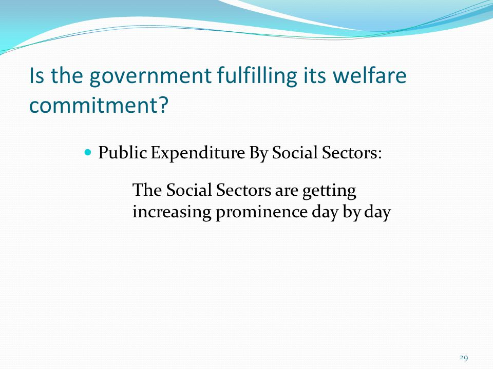 Is the government fulfilling its welfare commitment.